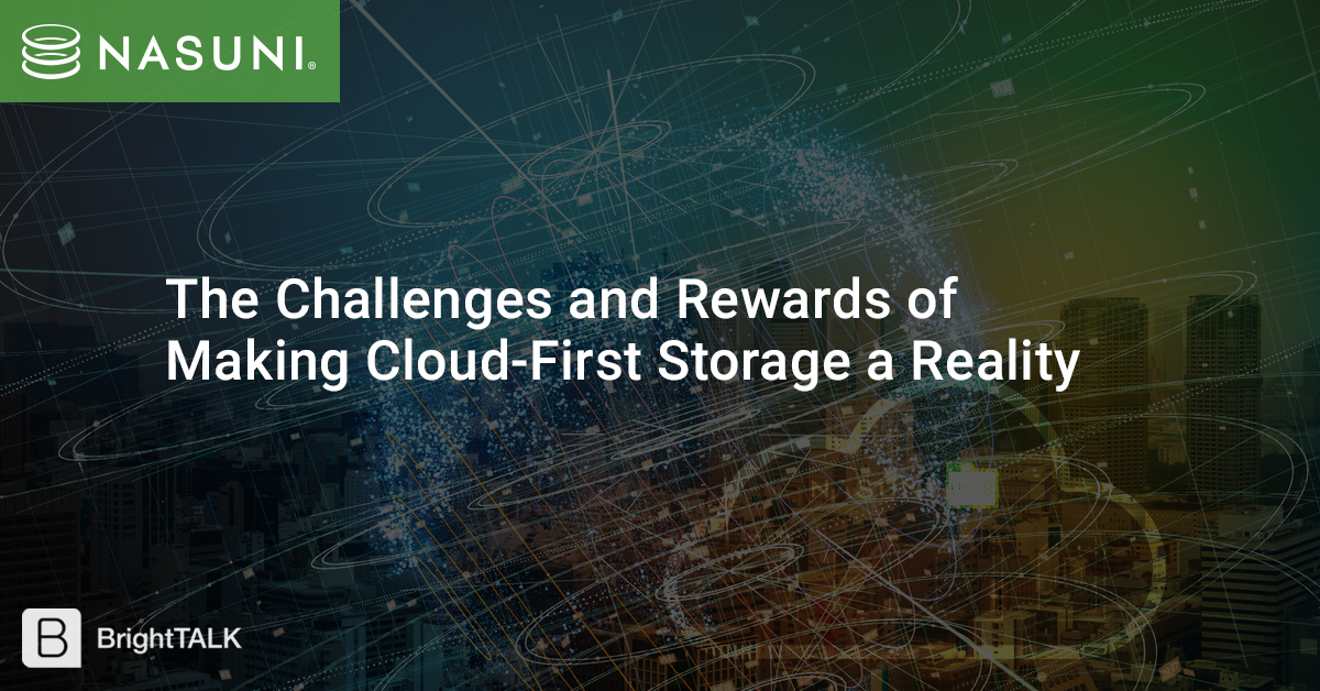 The Challenges and Rewards of Making Cloud-First Storage a Reality