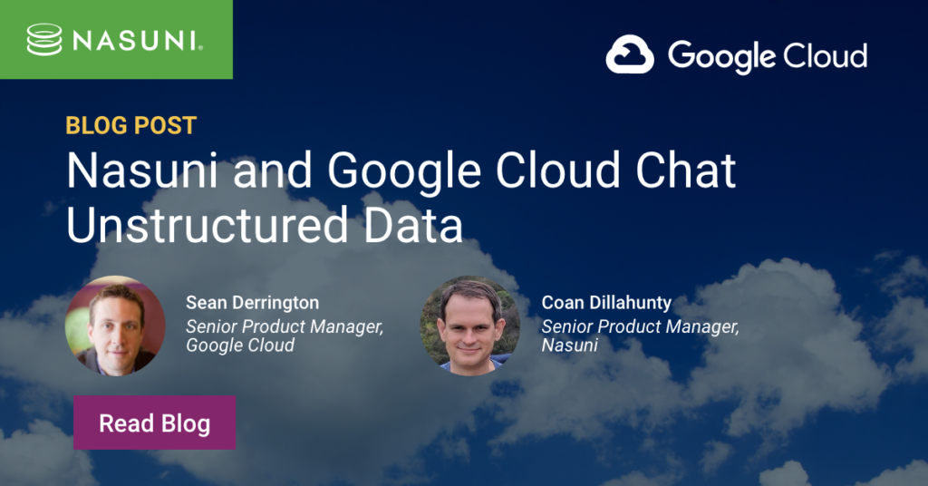 Nasuni and Google Cloud Chat Unstructured Data