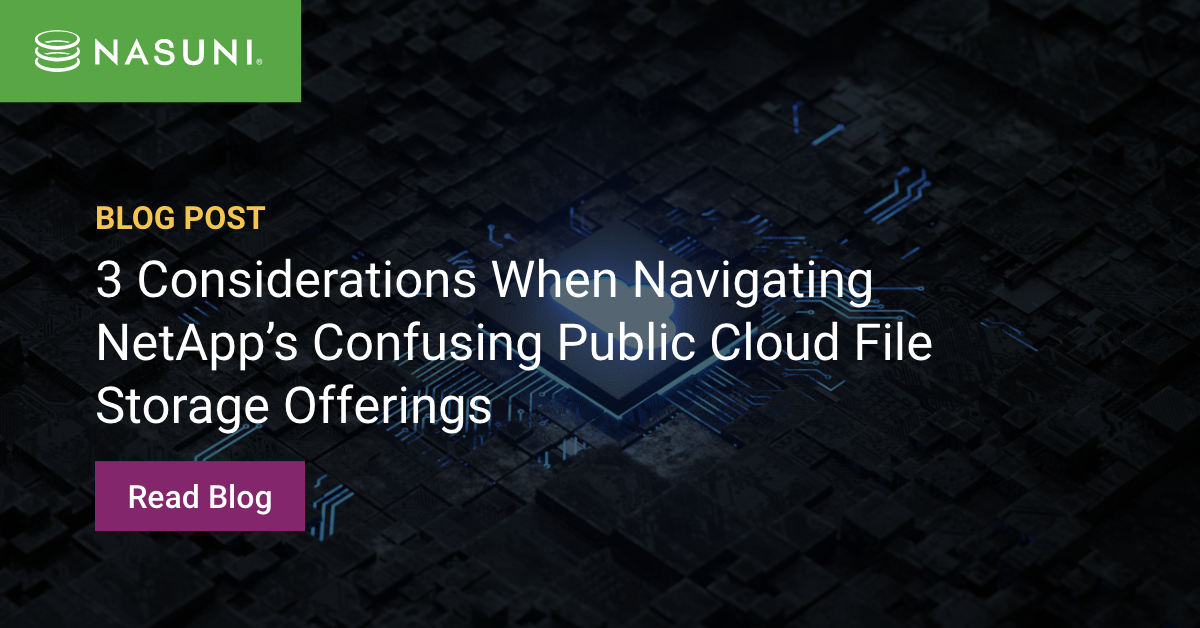 3 Considerations When Navigating NetApp's Confusing Public Cloud File Storage Offerings
